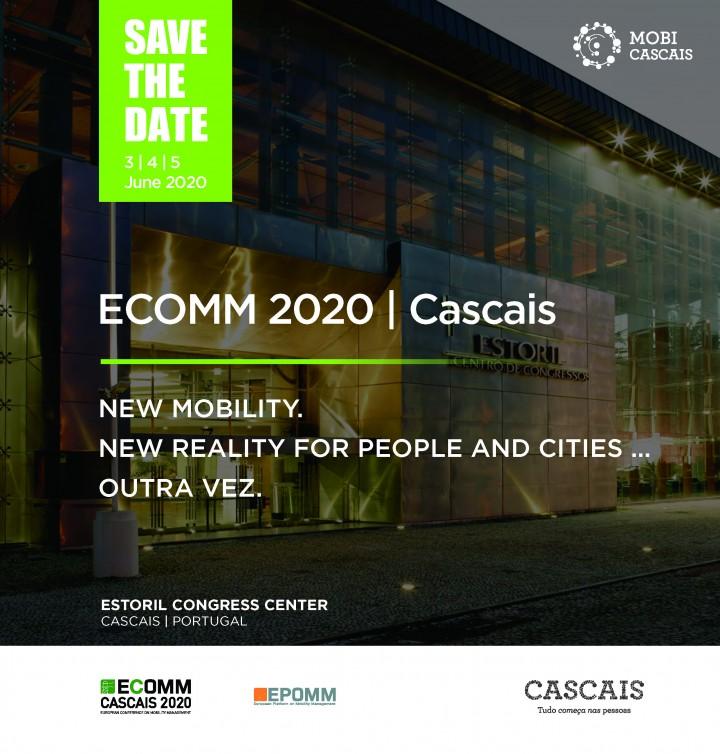 ECOMM - Conferência Europeia sobre Gestão da Mobilidade. 3 a 5 de Junho de 2020 em Cascais. Prolongado até 10 de Janeiro o prazo para submissão de Propostas de Apresentação.