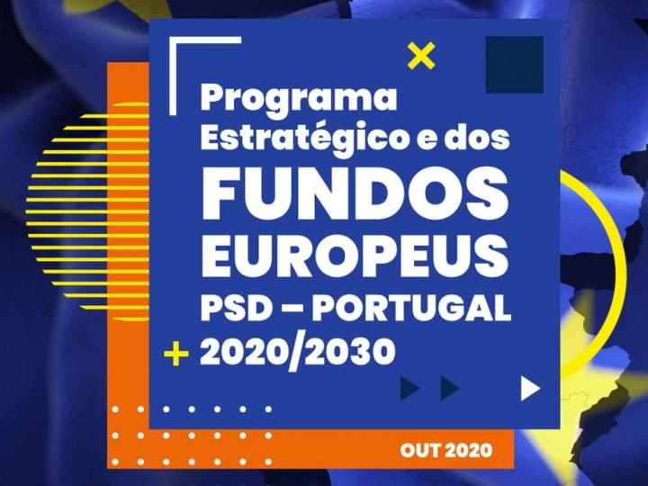 Programa Estratégico e dos FUNDOS EUROPEUS PSD - PORTUGAL 2020/2030