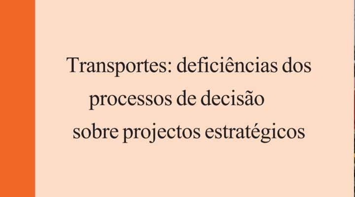 Transportes: Deficiências dos Processos de Decisão sobre Projectos Estratégicos